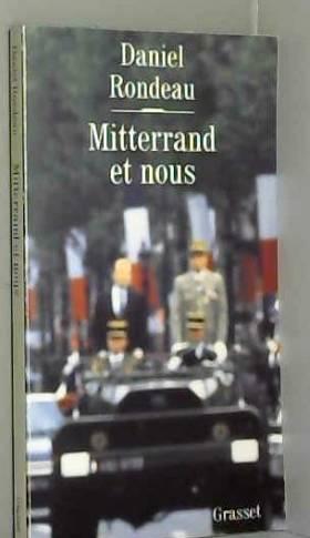Daniel Rondeau - Mitterrand et nous