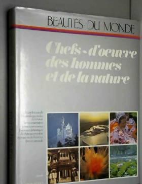 Beautés Du Monde - Chefs - d' Oeuvre Des hommes et De La Nature / Des Jardins Paradis - Les Grands spectacles De La...