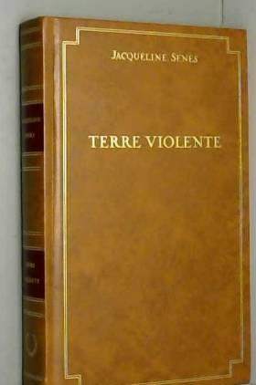 Jacqueline Sénès - Terre violente