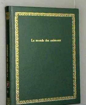 Félix Rodríguez de la Fuente - Le Monde des animaux (Bibliothèque Laffont des grands thèmes)