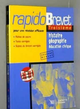 Collectif - Rapido : Histoire - Géographie - Education civique, 3ème