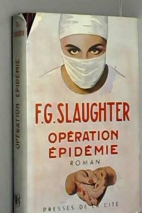 SLAUGHTER F. G. - Opération épidémie