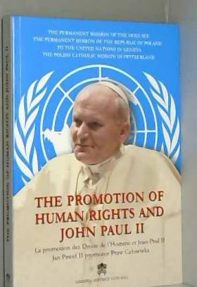 aa vv - The promotion of human rights and John Paul II. Ediz. inglese, francese e polacca