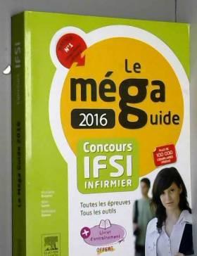 Ghyslaine Benoist, Rémi Lucas et Dominique Dumas - MEGA GUIDE 2016 CONCOURS IFSI 6ED