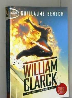 Guillaume Benech - William Clarck Mission 1 L'éminence bleue