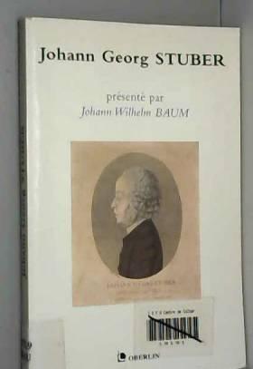 Jean Guillaume Baum, Johann Georg Stuber,... - Johann Georg Stuber