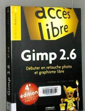 Gimp 2.6 : Débuter en...