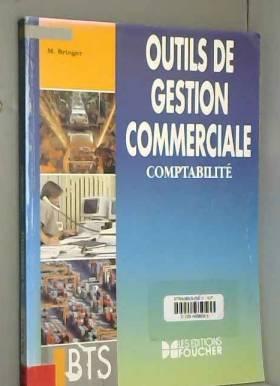 Michel Bringer - Outils de gestion commerciale : Comptabilité, BTS action commerciale, BTS commerce international