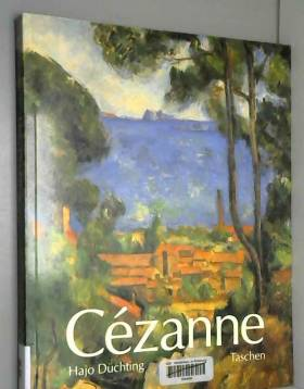 Hajo Düchting - CEZANNE. 1839-1906, De la Nature à l'Art