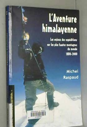 Michel Raspaud - L'Aventure hymalayenne