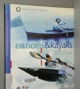 Patrice de Ravel, François Gendron et Collectif - Canoës et kayaks : La découverte d'un nouveau monde