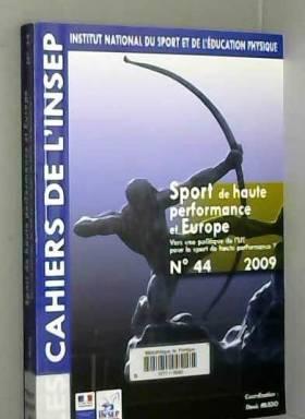 Denis Musso et Collectif - Sport de haute performance et Europe : Vers une politique de l'UE pour le sport de haute...