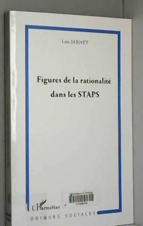 Loïc Jarnet - Figures de la rationalité dans les STAPS