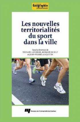 Sylvain Lefebvre, Romain Roult, Jean-Pierre... - Les nouvelles territorialités du sport dans la ville