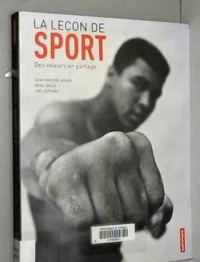 Jean-Philippe Acensi, Denis Soula et Joël Szpindel - La leçon de sport : Des valeurs en partage