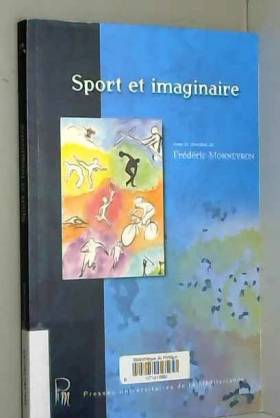 Frédéric Monneyron - Sport et imaginaire