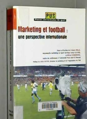 Grégory Bolle - Marketing et Football : une perspective internationale