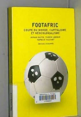 Collectif - Footafric: Coupe du Monde, capitalisme et néocolonialisme