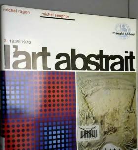 L'art abstrait 3 / 1939-1970