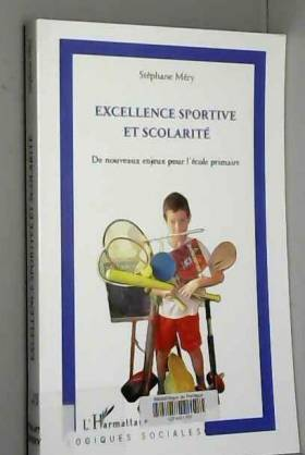 Stéphane Méry - Excellence Sportive et Scolarite de Nouveaux Enjeux pour l'Ecole Primaire