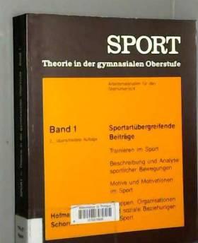 Anna Sporon - Sport. Theorie in der gymnasialen Oberstufe I. Sportartübergreifende Beiträge.