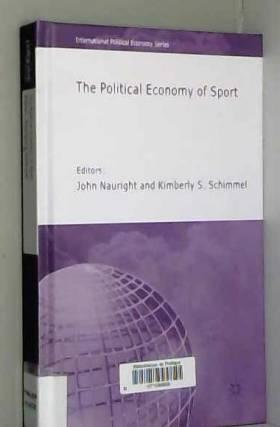 John Nauright et Kimberly Schimmel - The Political Economy of Sport