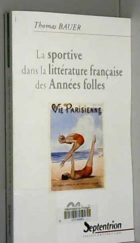 Thomas Bauer - La sportive dans la littérature française des Années folles