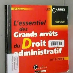Frédéric Colin - L'essentiel des grands arrêts du droit administratif