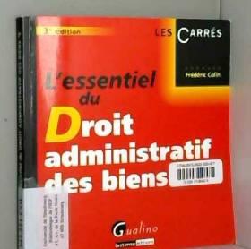 Frédéric Colin - L'essentiel du droit administratif des biens