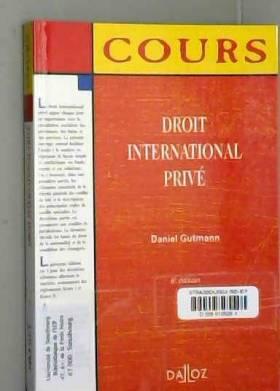 Daniel Gutmann - Droit international privé - 6e éd.: Cours