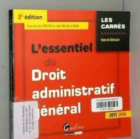 Ramu de Bellescize - L'Essentiel du droit administratif général 2015-2016, 2ème édition