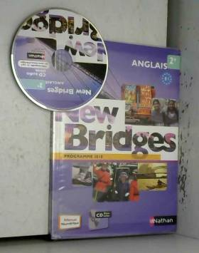 Anglais 2e New Bridges :...