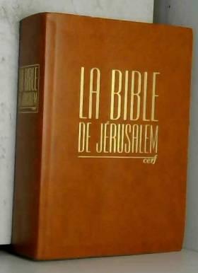 LA BIBLE DE JERUSALEM. :...