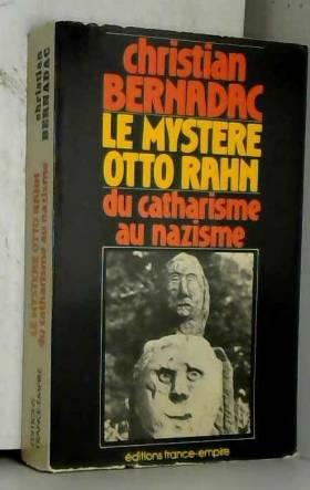 Le Mystère Otto Rahn : Le...
