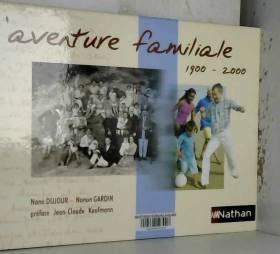 L'Aventure familiale,...