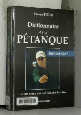 Pierre Fieux - Dictionnaire de la pétanque