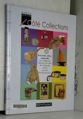 Grégoire Debuire - Côté Collections : Brocante, déco, antiquités