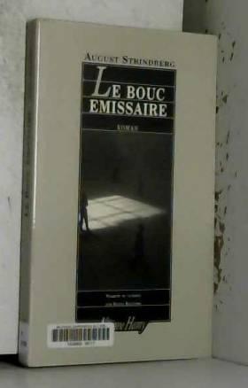 August Strindberg et Elena Balzamo - Le Bouc émissaire