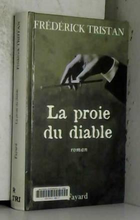 Frédérick Tristan - La proie du diable