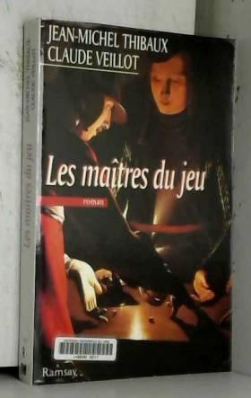 Claude Veillot - Les maîtres du jeu