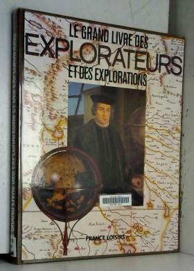 COLLECTIF - Le grand livre des explorateurs et des explorations, sous la direction de Michèle Gavet-Im