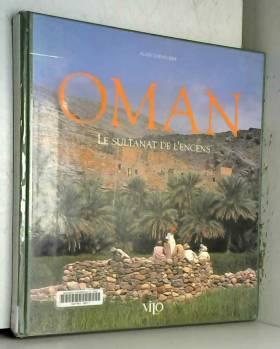 Alain Chenevière - Oman : Le sultanat de l'encens