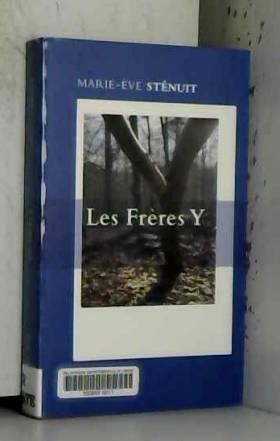 Marie-Eve Sténuit - Les Frères Y