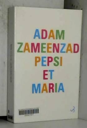 Adam Zameenzad et Brice Matthieussent - Pepsi et Maria