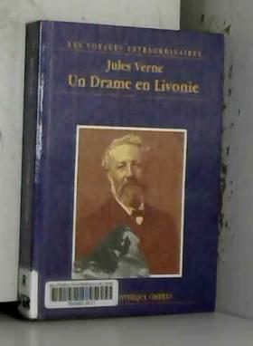 Jules Verne - Un drame en Livonie