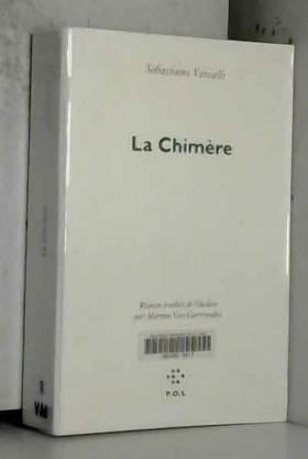Sebastiano Vassali et Martine Van Geertruyden - La Chimère
