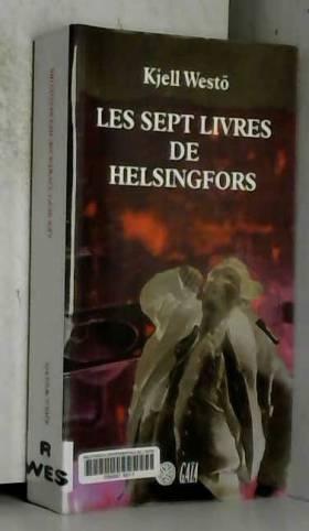 Kjell Westö et Philippe Bouquet - Les sept livres de Helsingfors