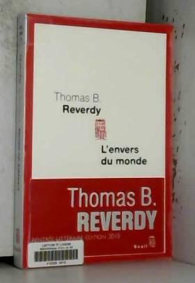 Thomas B. Reverdy - L'envers du monde