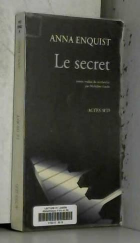 Anna Enquist et Micheline Goche - Le Secret