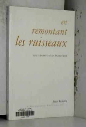 Jean Rodier - En remontant les ruisseaux: Sur l'Aubrac et la Margeride